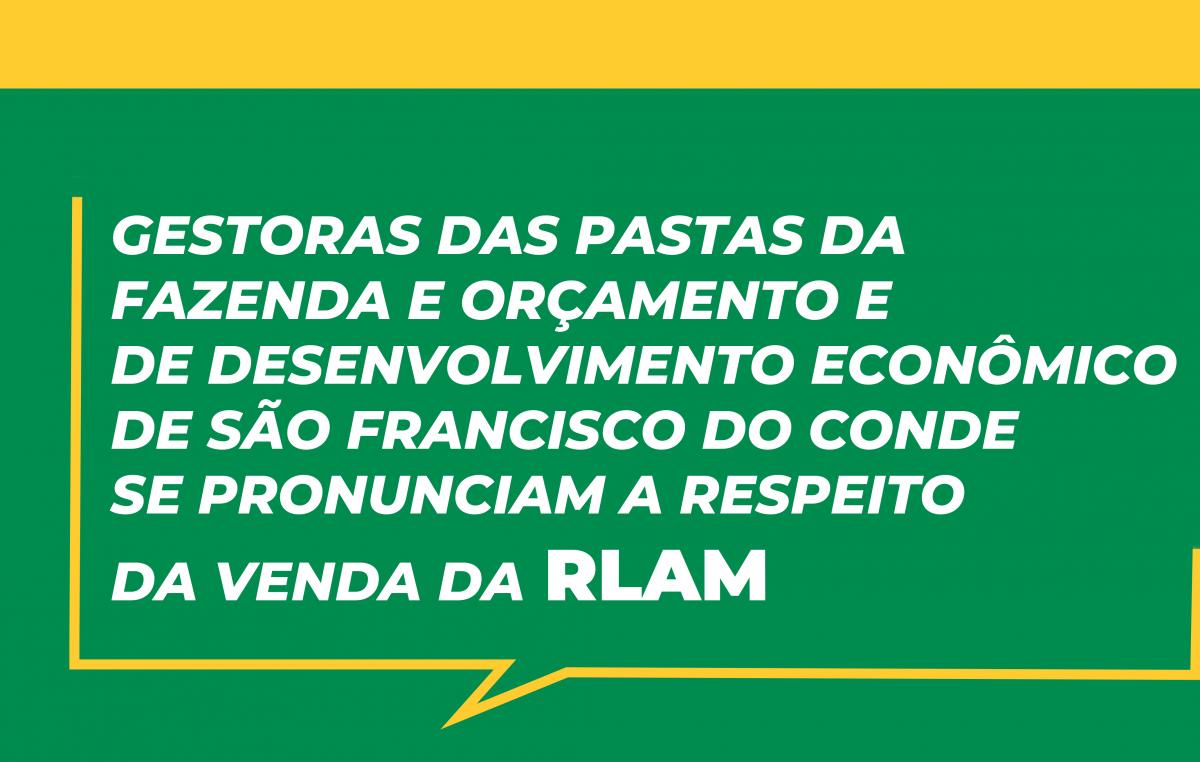 Gestoras das pastas da Fazenda e Orçamento e de Desenvolvimento Econômico de São Francisco do Conde se pronunciam a respeito da venda da RLAM