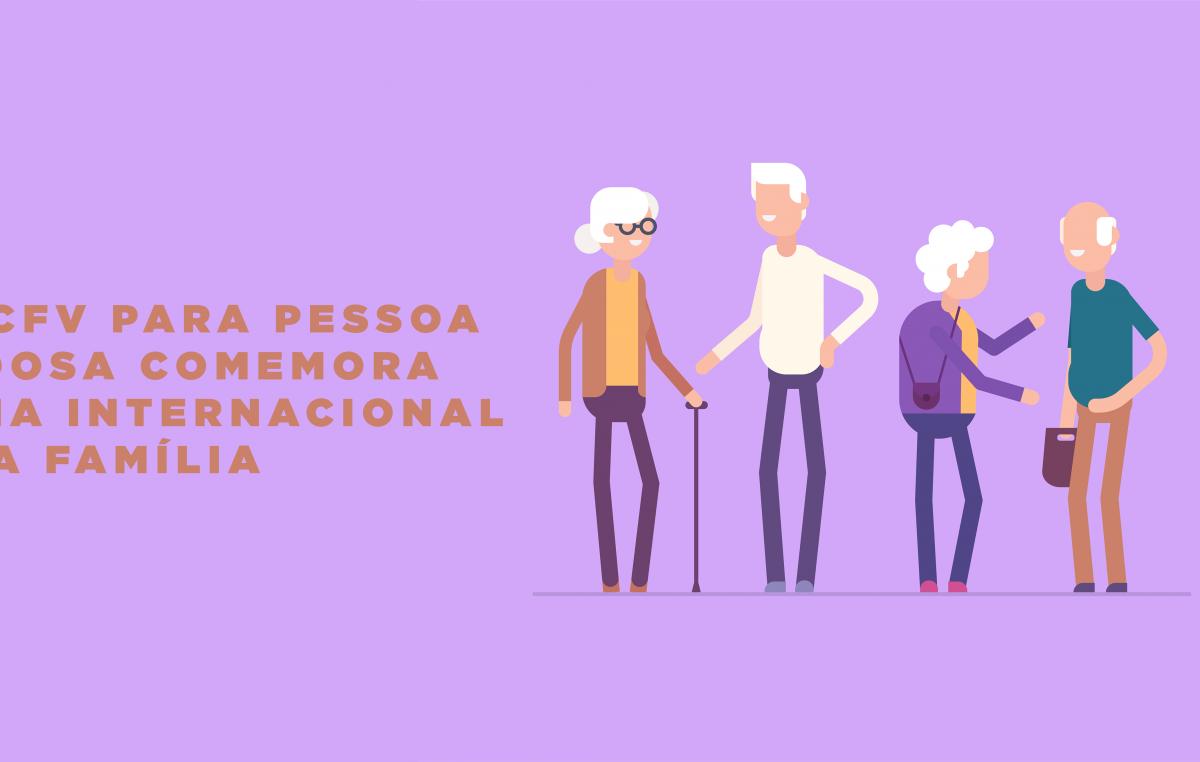 SCFV para Pessoa Idosa comemora Dia Internacional da Família nesta quarta-feira (15) com palestra sobre envelhecimento ativo