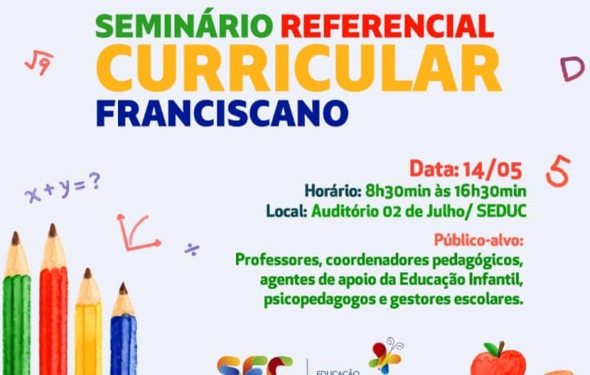 Seminário Referencial Curricular Franciscano: Tecendo saberes e fazeres da/na educação acontecerá nesta terça-feira (14)