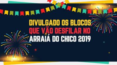 Divulgado os blocos que vão desfilar no Arraiá do Chico 2019