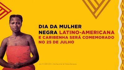 Dia da Mulher Negra Latino-Americana e Caribenha será comemorado no 25 de julho