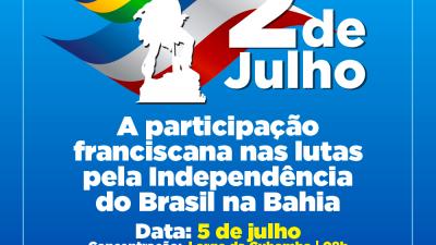 Desfile cívico em homenagem ao 02 de Julho celebrará a participação franciscana na luta pela Independência do Brasil