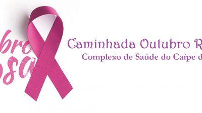 Caminhada Outubro Rosa 2019, do Complexo de Saúde do Caípe de Baixo, acontecerá nesta quinta-feira (24)