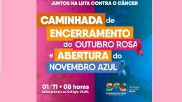 Caminhada vai marcar o encerramento do Outubro Rosa e a abertura do Novembro Azul, dia 01 de novembro