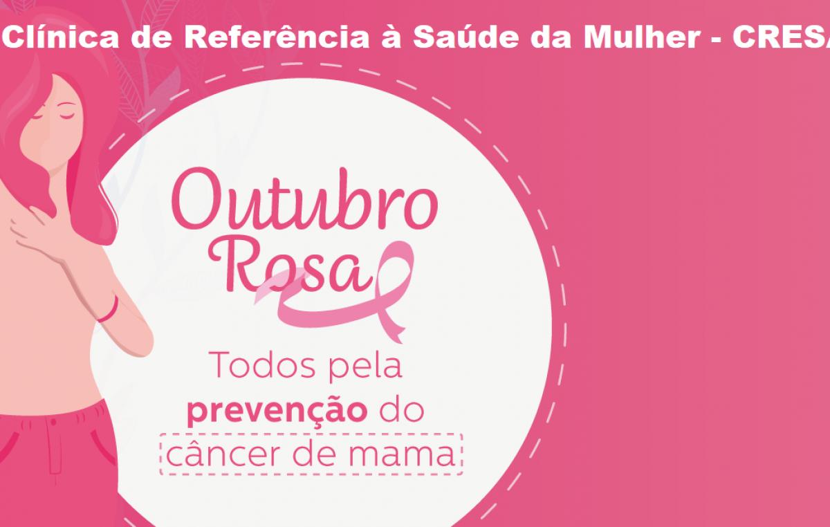 Outubro Rosa 2019: Clínica de Referência à Saúde da Mulher – CRESAM está repleta de atividades sobre o câncer de mama