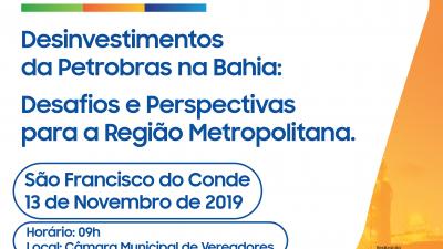 """Representantes do Poder Público e de diversas entidades discutiram em São Francisco do Conde sobre os """"Desinvestimentos da Petrobras na Bahia: Desafios e Perspectivas para a Região Metropolitana"""""""