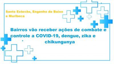 Santo Estevão, Engenho de Baixo e Muribeca vão receber ações de combate e controle a COVID-19, dengue, zika e chikungunya