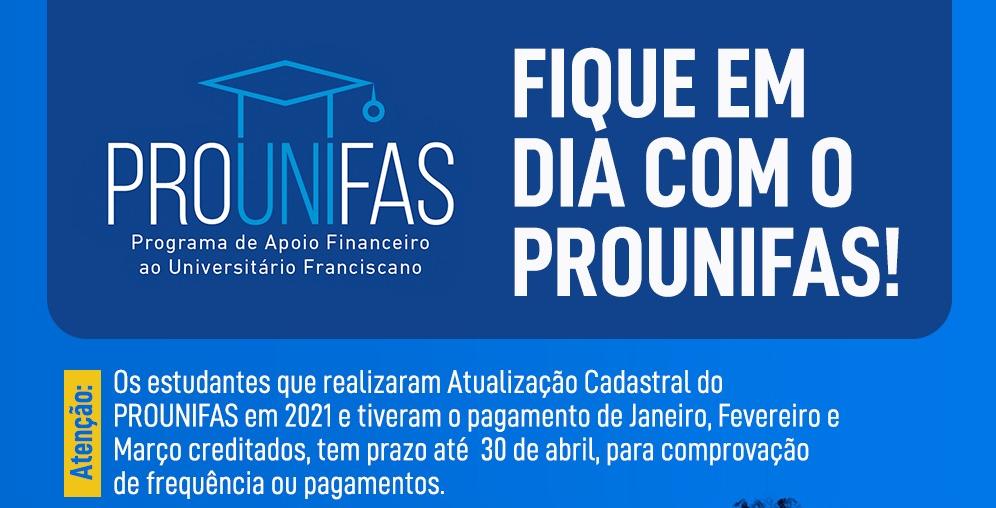 Fique em dia com o PROUNIFAS: Estudantes precisam comprovar frequência ou pagamento  até 30 de abril