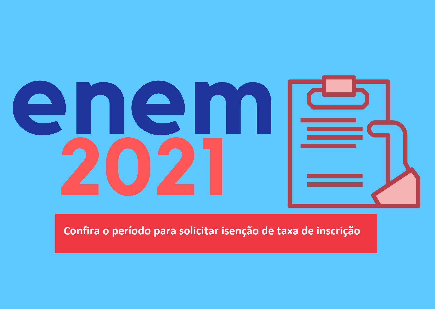 ENEM 2021: Período para solicitar isenção de taxa de inscrição vai até 28 de maio