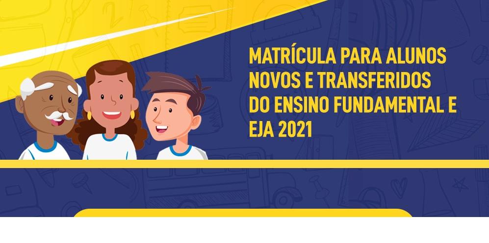 Matrículas Escolares para o Ensino Fundamental e EJA 2021 começam na próxima segunda-feira (24)