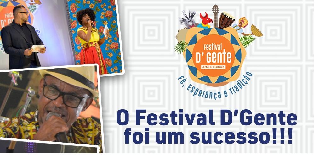 Festival D'Gente teve mais de 97 atrações e sucesso de público