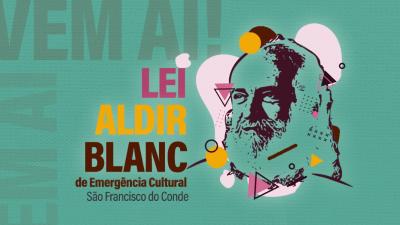Em Breve: Prefeitura anuncia novo edital da Lei Aldir Blanc para agosto de 2021